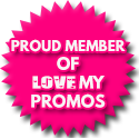 Proud Member Of Love My Promos